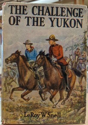 The Challenge of the Yukon. LeRoy W. Snell