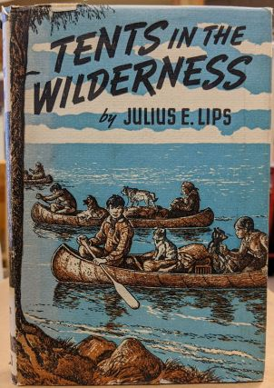 Tents in the Wilderness. Julius E. Lips