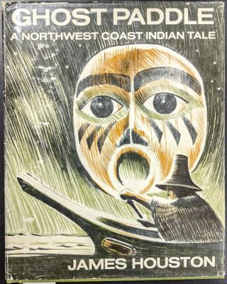 Ghost Paddle: A Northwest Coast Indian Tale. James Houston