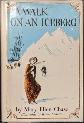 A Walk on an Iceberg. Mary Ellen Chase