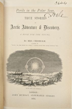 Perils in the Polar Seas. True Stories of Arctic Adventure & Discovery. Mrs. Chisholm