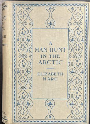 A Man Hunt in the Arctic. Elizabeth Marc