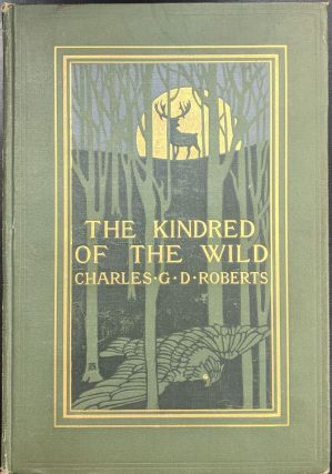 The Kindred of the Wild. Charles G. D. Roberts